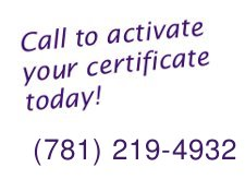 Call to                                activate your                                certificate                                today. 781 219-4932