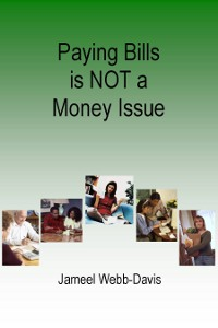 Paying Bills is not a Money Issue
